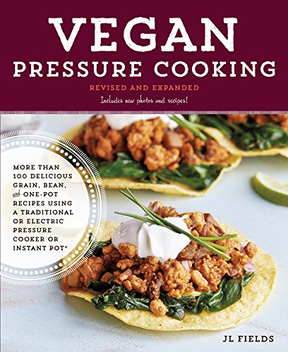 - Vegan Pressure Cooking, Revised and Expanded:More than 100 Delicious Grain, Bean, and One-Pot Recipes  Using a Traditional or Electric Pressure Cooker or Instant Pot®