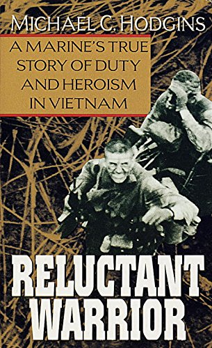 Reluctant Warrior: A Marine's True Story of Duty and Heroism in Vietnam cover
