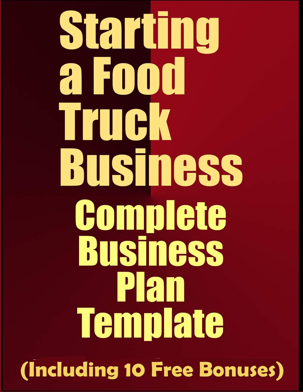 Starting A Food Truck Business Complete Business Plan