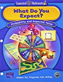 img - for What Do You Expect? Probability & Expected Value (Connected Mathematics 2, Grade 7) book / textbook / text book
