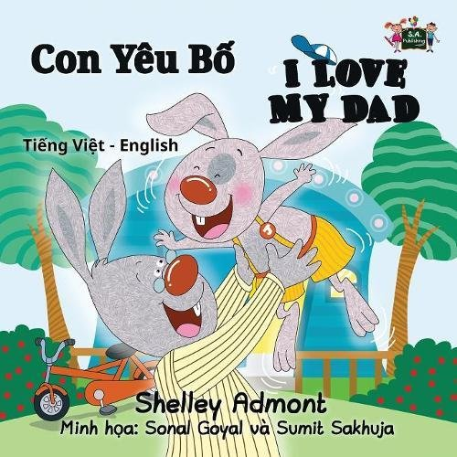 I Love My Dad: Vietnamese English Bilingual Edition
