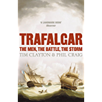 Trafalgar: The men, the battle, the storm