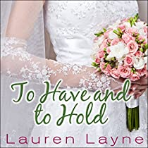TO HAVE AND TO HOLD: WEDDING BELLES, BOOK 1