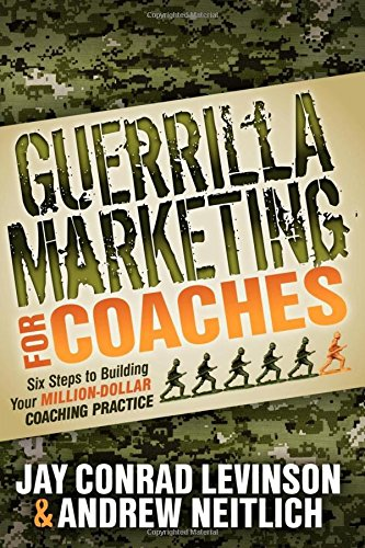 Guerrilla Marketing for Coaches: Six Steps to Building Your Million-Dollar Coaching Practice [Jay Conrad Levinson - Andrew Neitlich] (Tapa Blanda)