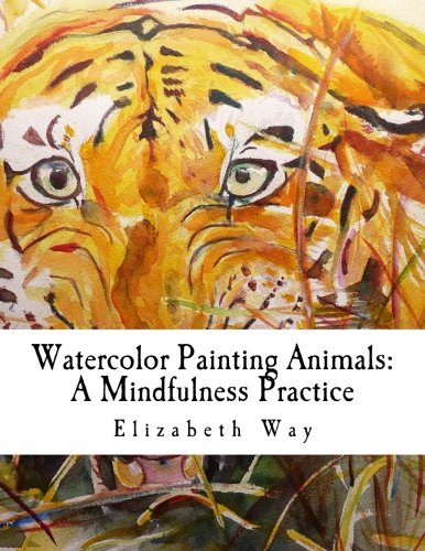 Download Watercolor Painting Animals: A Mindfulness Practice (Drawing, Sketching, Painting) (Volume 1) pdf