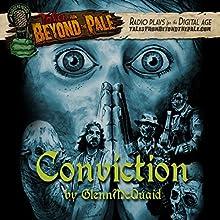 Conviction: Tales from Beyond the Pale: Season 4 Radio/TV Program Auteur(s) : Glenn McQuaid Narrateur(s) : Lance Reddick, Cooper Rich, AJ Bowen, Pat Healy, Larry Fessenden