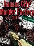 Kansas City Murder Factory Act 1