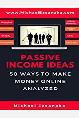 Passive Income Ideas: 50 Ways to Make Money Online Analyzed Paperback