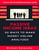 Passive Income Ideas: 50 Ways to Make Money Online Analyzed