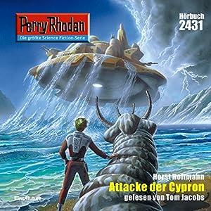 Attacke der Cypron (Perry Rhodan 2431) Hörbuch
