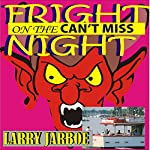 Fright Night on the Can't Miss | Larry Jarboe