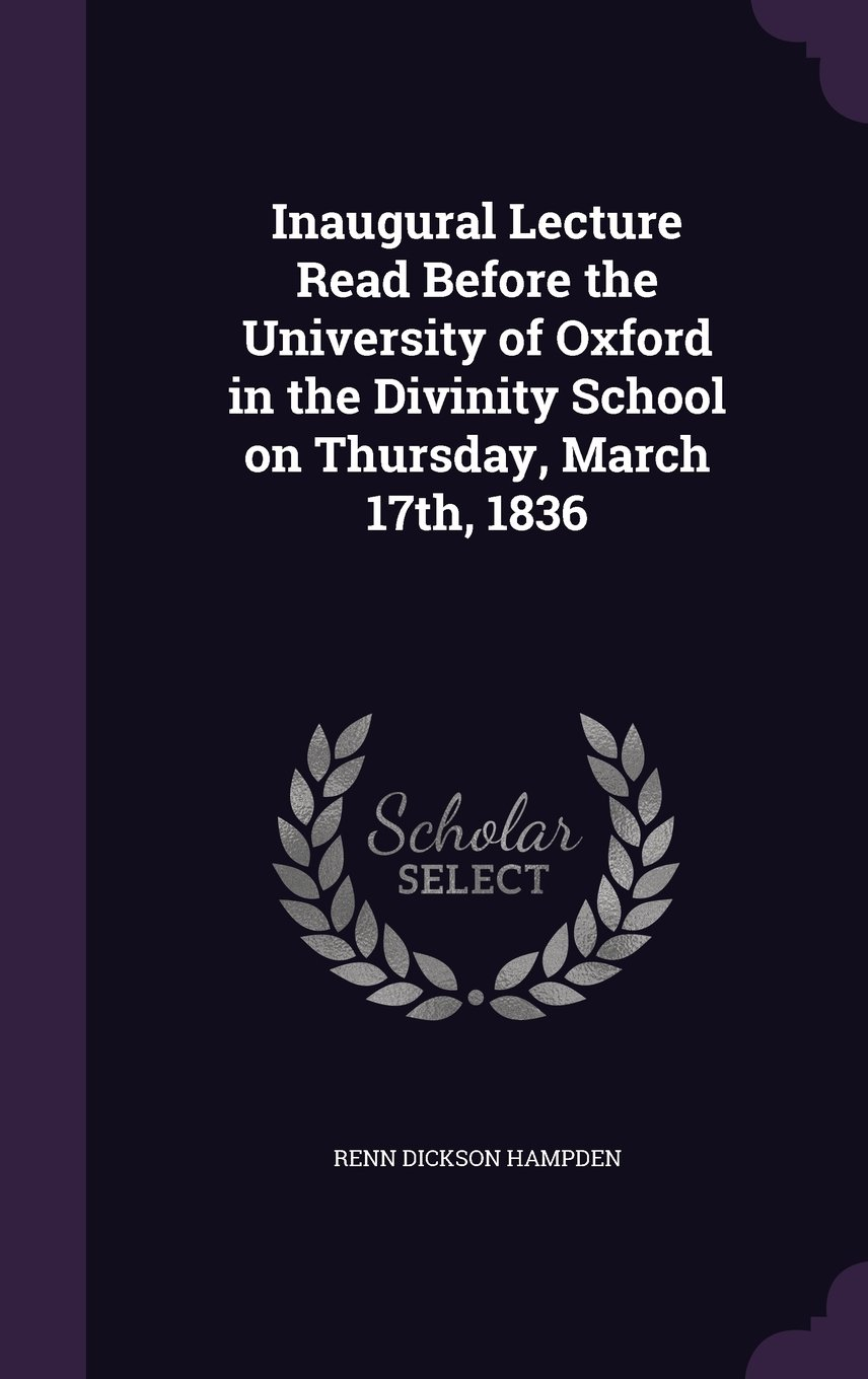 Download Inaugural Lecture Read Before the University of Oxford in the Divinity School on Thursday, March 17th, 1836 pdf