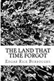 The Land That Time Forgot, Edgar Rice Burroughs, 1484188055