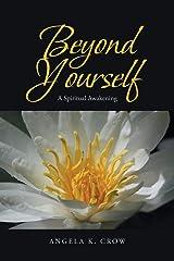 Beyond Yourself: A Spiritual Awakening Paperback