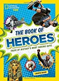img - for The Book of Heroes: Tales of History's Most Daring Guys book / textbook / text book