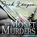 The Monet Murders: The Art of Murder, Book 2 Hörbuch von Josh Lanyon Gesprochen von: Kale Williams