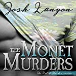 The Monet Murders: The Art of Murder, Book 2 | Josh Lanyon