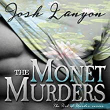 The Monet Murders: The Art of Murder, Book 2 Audiobook by Josh Lanyon Narrated by Kale Williams