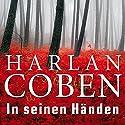In seinen Händen Hörbuch von Harlan Coben Gesprochen von: Detlef Bierstedt