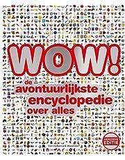 Wow!: de avontuurlijkste encyclopedie over alles