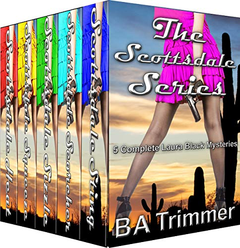 - The Scottsdale Series: Five Complete Laura Black Mysteries (Books 1 - 5)