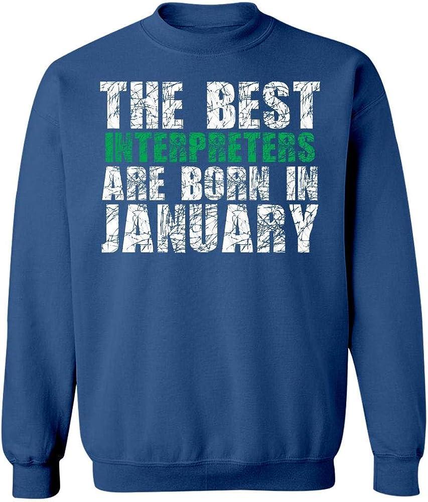 Sweatshirt The Best Interpreters are Born in January Cool Creative Design