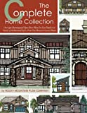 The Complete Home Collection: Over 130 Charming and Open Floor Plans...