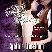 In the Garden of Seduction: The Garden Series, Book 2 | Cynthia Wicklund