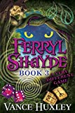 Ferryl Shayde – Book 3 – A Very Different Game