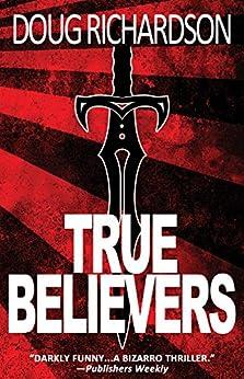 True Believers by [Richardson, Doug]