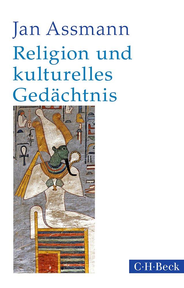 Religion und kulturelles Gedächtnis: Zehn Studien Taschenbuch – 28. August 2018 Jan Assmann C.H.Beck 3406730329 Geschichte / Kulturgeschichte