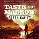 Taste of Marrow: River of Teeth, Book 2 Hörbuch von Sarah Gailey Gesprochen von: Peter Berkrot