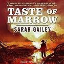 Taste of Marrow: River of Teeth, Book 2 Audiobook by Sarah Gailey Narrated by Peter Berkrot