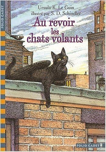 Au revoir les chats volants - Le Guin Ursula K.