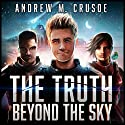 The Truth Beyond the Sky: The Epic of Aravinda Audiobook by Andrew M. Crusoe Narrated by Jeff Hays