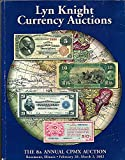 Lyn Knight Currency Auctions: Presents the 8th Annual Cpmx Auction, Featuring U. S. and World Paper Money Including the Leo May Military Payment Certificates Collection, February 28- March 2, 2002