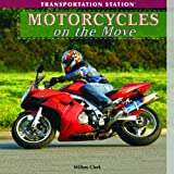 Motorcycles on the Move (Transportation Station)