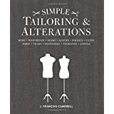 Simple Tailoring & Alterations: Hems - Waistbands - Seams - Sleeves - Pockets - Cuffs - Darts - Tucks - Fastenings - Neckline