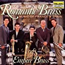 Romantic Brass: Music Of France & Spain Transcribed For Brass