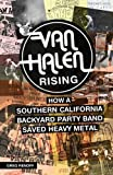 Van Halen Rising: How a Southern California Backyard Party Band Saved Heavy Metal