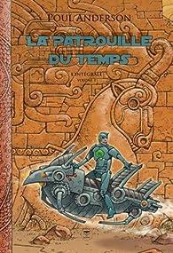 La Patrouille du temps : Intégrale volume 1 par Poul Anderson