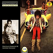 Burning of the Midnight Lamp - The Lost Jimi Hendrix Tapes Radio/TV Program by Geoffrey Giuliano Narrated by Geoffrey Giuliano