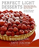 Perfect Light Desserts: Fabulous Cakes, Cookies, Pies, and More Made with Real Butter, Sugar, Flour, and Eggs, All Under…