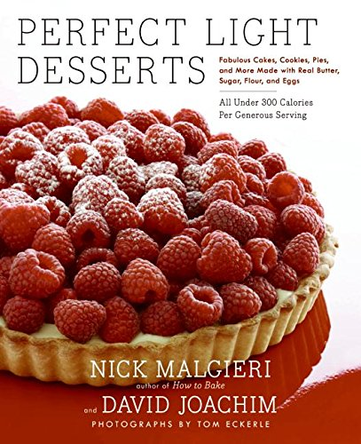 Perfect Light Desserts: Fabulous Cakes, Cookies, Pies, and More Made with Real Butter, Sugar, Flour, and Eggs, All Under 300 Calories Per Generous (Egg Free Cakes)