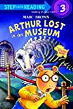 Arthur Lost in the Museum (Step-into-Reading Level 3), Marc Brown, 1417777249