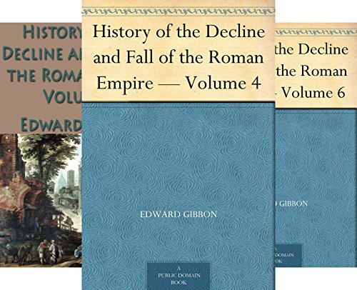 The Decline and Fall of the Roman Empire (Volumes 4-6) (3 Book Series)
