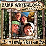 The Camp Waterlogg Chronicles 2: The Best of the Comedy-O-Rama Hour, Season Six | Joe Bevilacqua,Lorie Kellogg,Pedro Pablo Sacristan