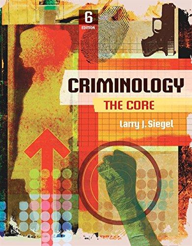 Criminology: The Core (MindTap Course List)