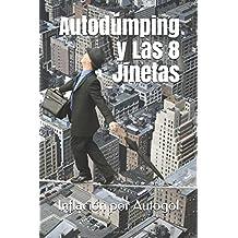 Inflación por Autogol: Autodúmping y Las Ocho Jinetas (Spanish Edition) Jan 5, 2018