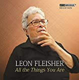 Leon Fleisher: All the Things You Are